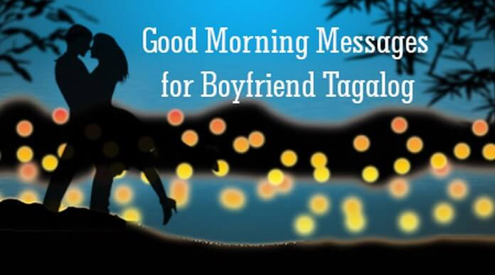 Good Morning Messages for Boyfriend Tagalog