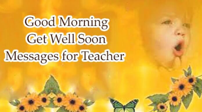 Good Morning Get Well Soon Messages for Teacher