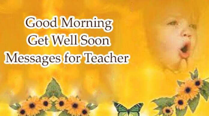 Good Morning Get Well Soon Messages for Teacher