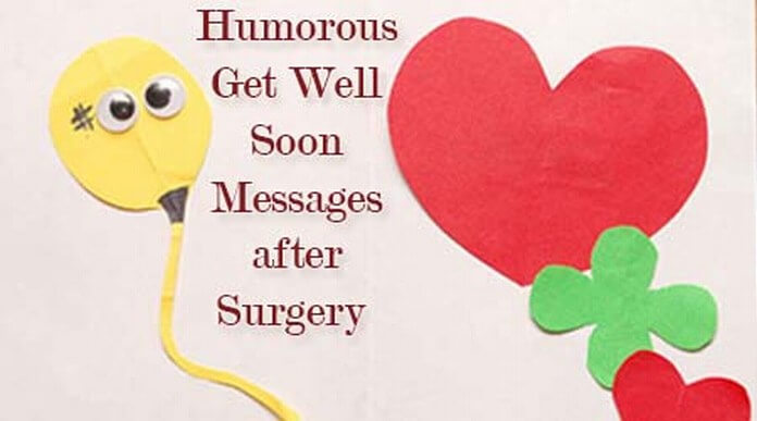 Humorous Get Well Soon Messages after Surgery