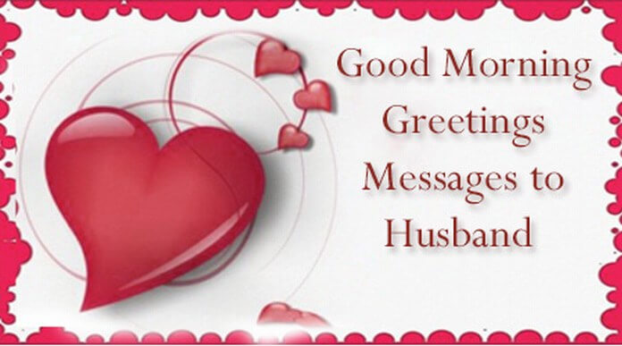 morning Greetings Messages to Husband