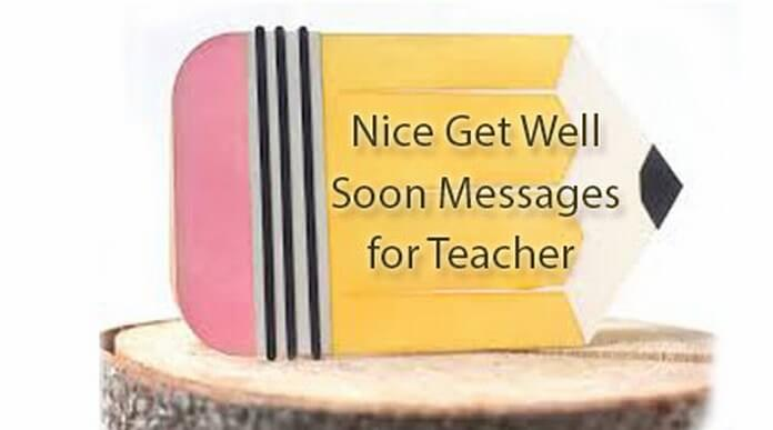 Nice Get Well Soon Messages for Teacher