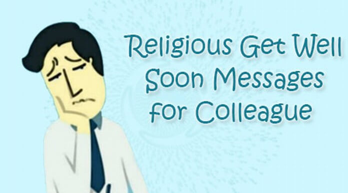 Religious Get Well Soon Messages for Colleague