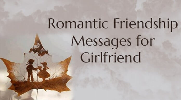 Romantic Friendship Messages for Girlfriend