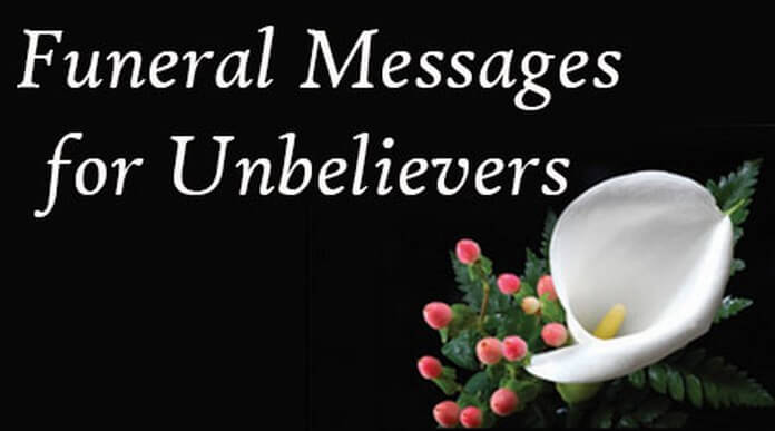 Funeral Messages For Unbelievers