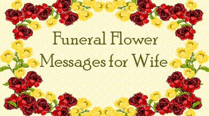 Funeral Flower Messages for Wife