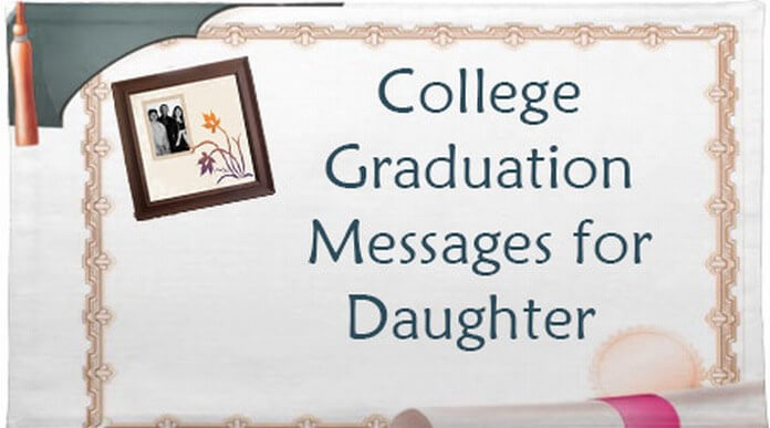College Graduation Messages for Daughter