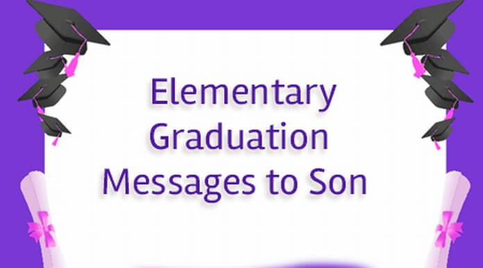Elementary graduation Messages for son