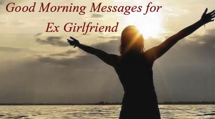 lovely Good Morning Messages for Ex Girlfriend