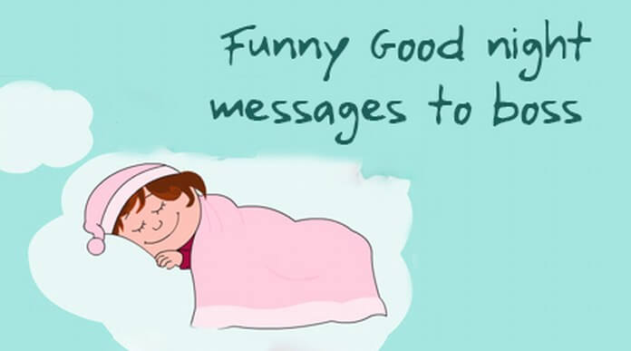 Funny good night messages to boss