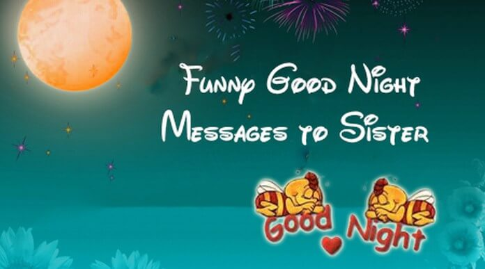 Funny Good Night Wishes Messages to Sister