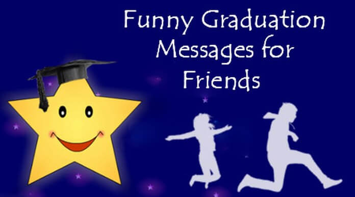 Funny Graduation Messages for Friends