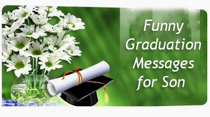 Funny Graduation Messages for Son