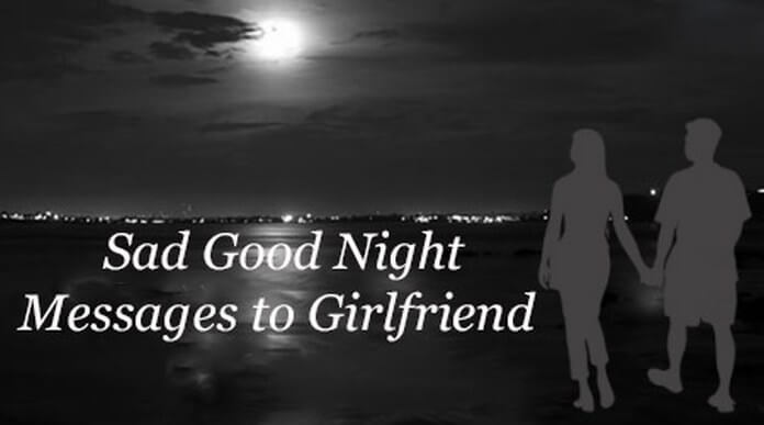 Sad good night messages to girlfriend