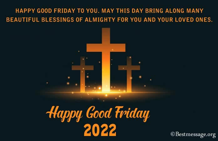 Happy Good Friday Wishes 2021 Good Friday Pictures, Photos, Images, and Pics