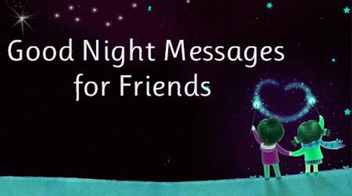 Good Night Messages For Friends Sweet Good Night Wishes
