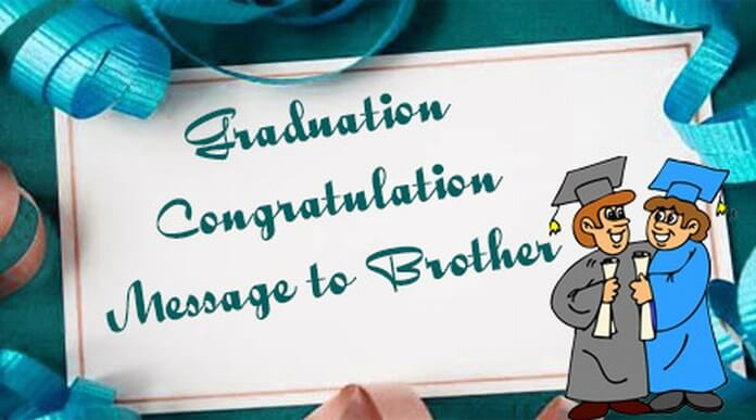 Graduation Congratulation Message to Brother