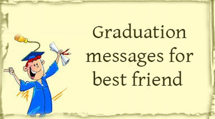 Sweet Graduation Messages for Best Friend