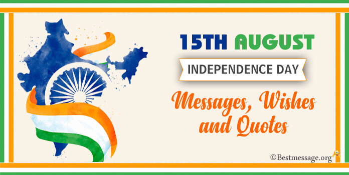 Indian Independence Day Messages - 15th August Independence Day Wishes Images