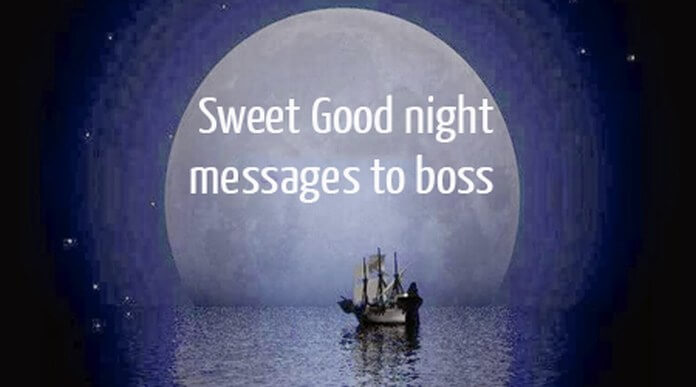 Sweet Good Night Messages to Boss