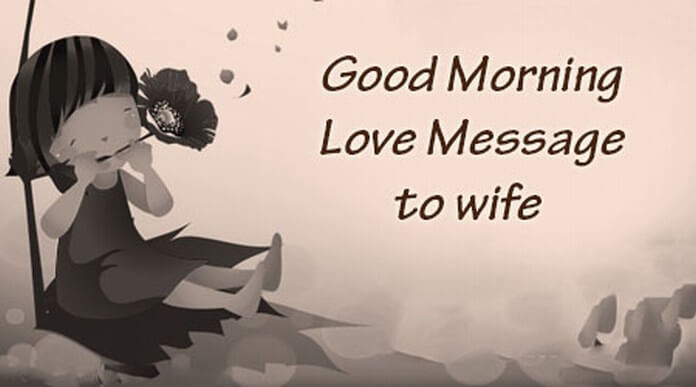 Good Morning Love Message to wife