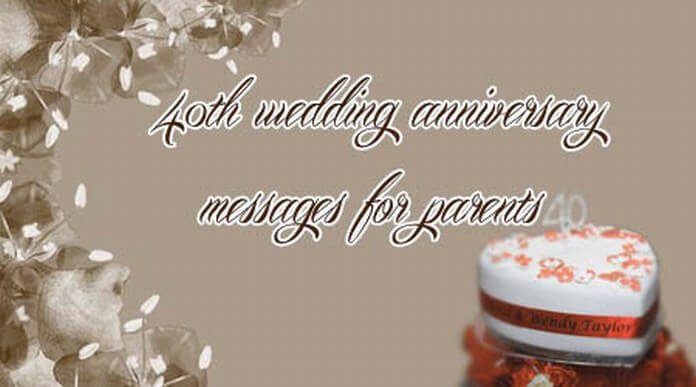 40th Wedding Anniversary Messages for Parents