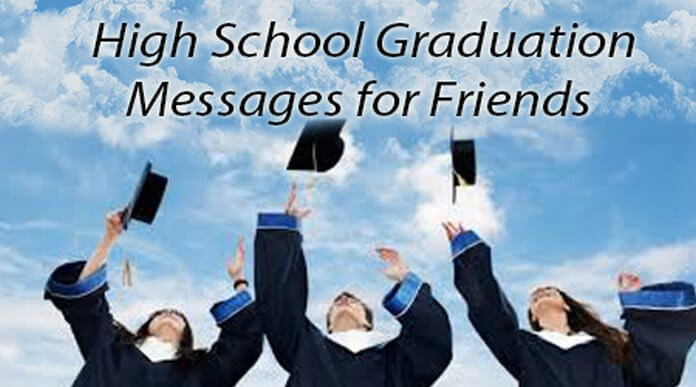 High school graduation messages for friends