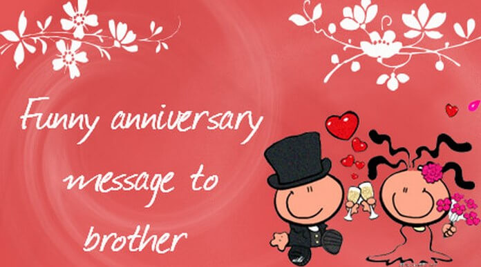Funny Anniversary Message to Brother