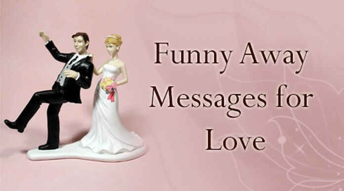 Funny Away Messages for Love