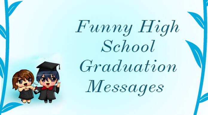 Funny High School Graduation Messages