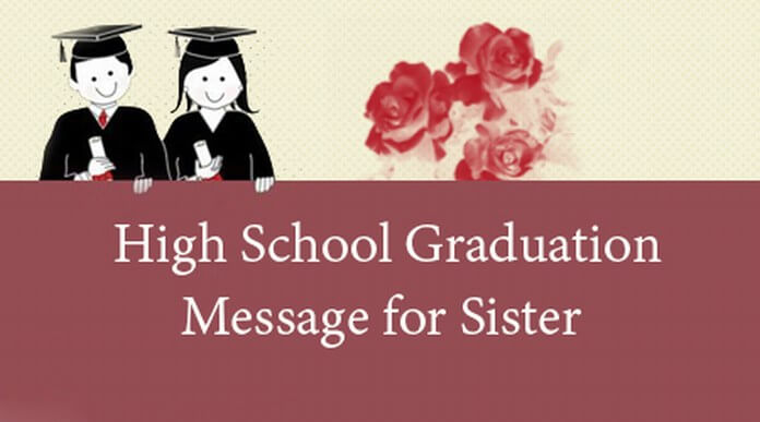 High school graduation messages for sister