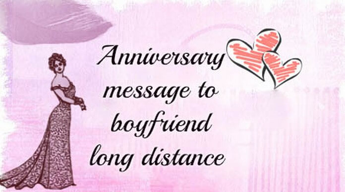 Anniversary message to boyfriend long distance