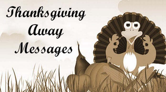 Thanksgiving Away Messages