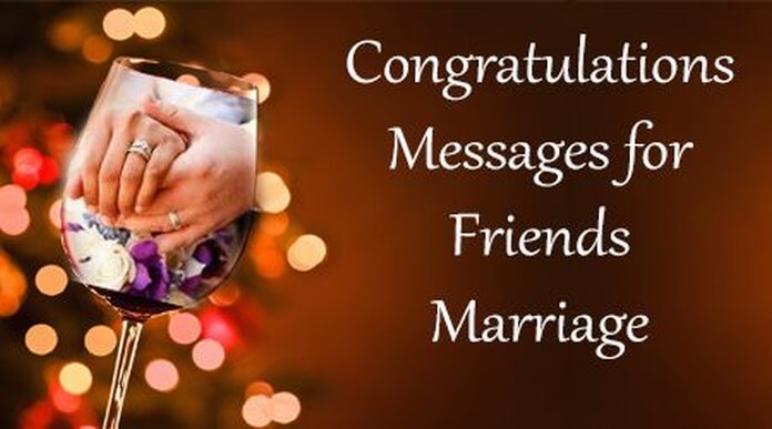 Congratulations Messages for Friends Marriage
