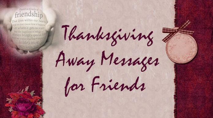 Thanksgiving Away Messages for Friends