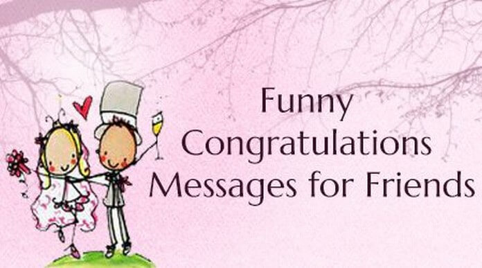 Funny Congratulations Messages for Friends
