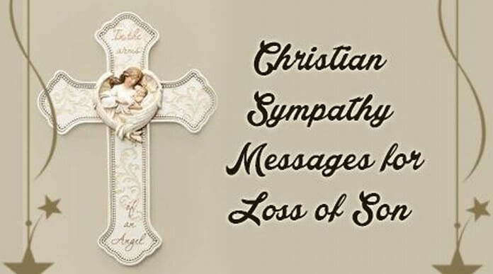 Christian sympathy messages for the loss of son