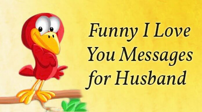 Funny I Love You Messages for Husband