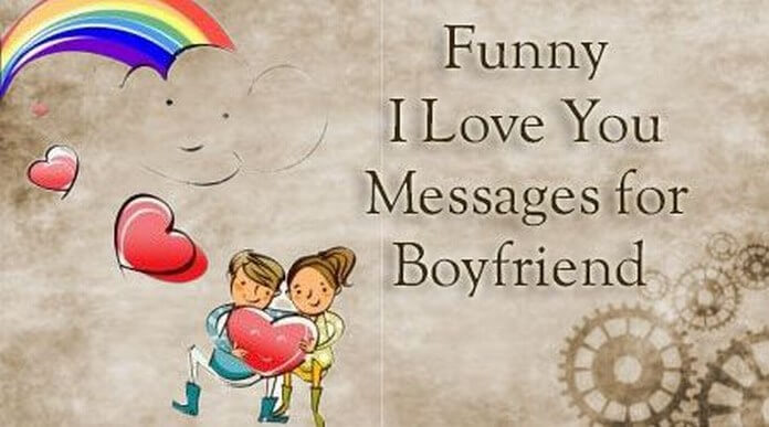 Funny I Love You Messages for Boyfriend