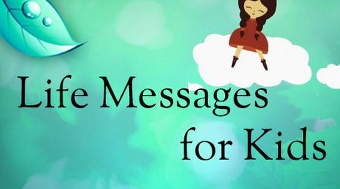 Life messages for kids