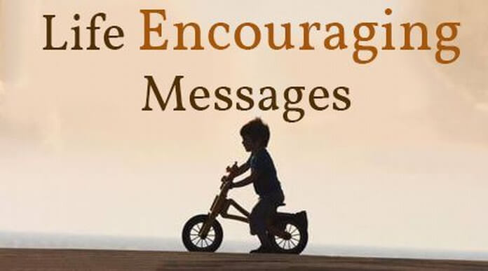 Life Encouraging Messages