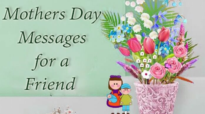 Mother's Day messages for friends