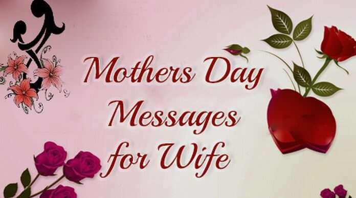 mothers day greetings messages for wife mothers day wishes 2018