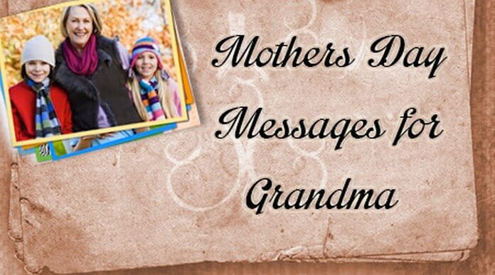 Happy Mothers Day Messages for Grandmother, Grandma Wishes