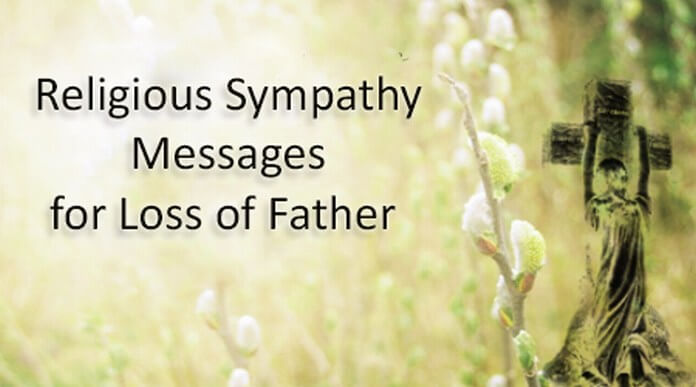 Sympathy Quotes For Loss Of Father Amazing Religious Sympathy Messages For Loss Of Father