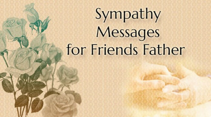 Sympathy messages for friend's father