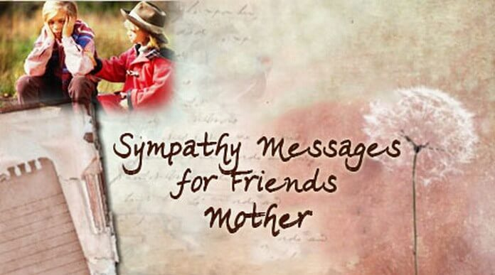 Sympathy Messages for Friends Mother