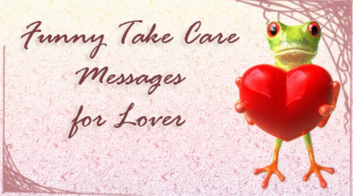 Funny Take Care text Messages for Lover