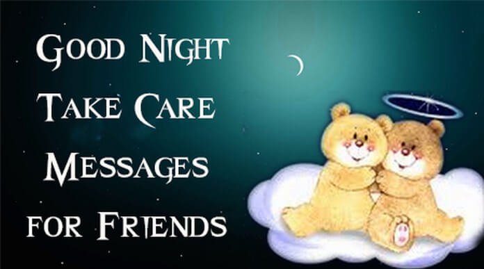 Good Night Take Care Messages For Friends