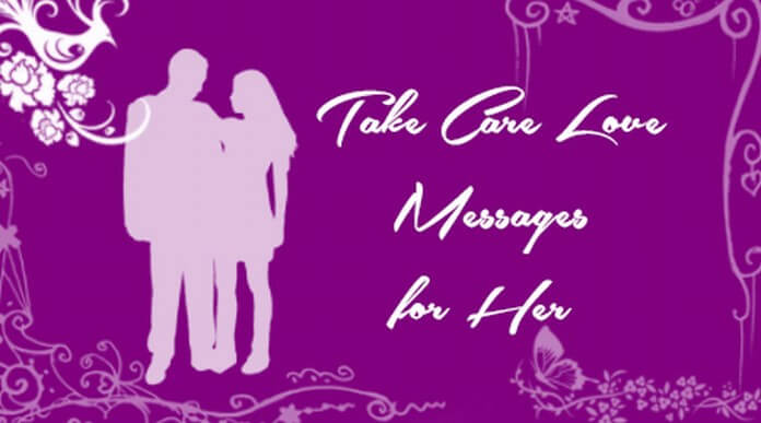 Take care love messages for her